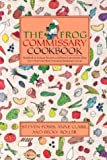 img - for The Frog Commissary Cookbook book / textbook / text book