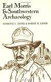 Earl Morris & Southwestern Archaeology