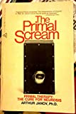 The Primal Scream (A Delta Book) (0349118299) by Janov, Arthur