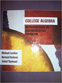 College Algebra: Introduction to Mathematical Thinking