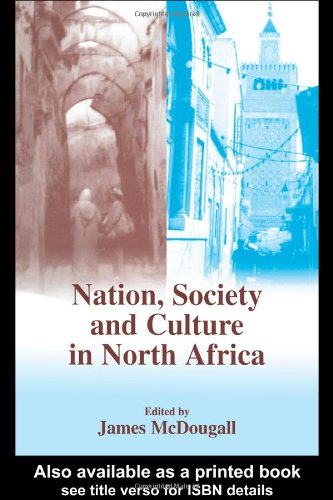 Nation, Society and Culture in North Africa (History and Society in the Islamic World)