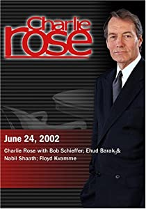 Charlie Rose with Bob Schieffer; Ehud Barak & Nabil Shaath; Floyd Kvamme (June 24, 2002)