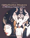 Globalisation,Diaspora and Caribbean Popular Culture