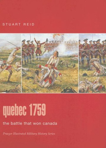 Quebec 1759: The Battle That Won Canada (Praeger Illustrated Military History)