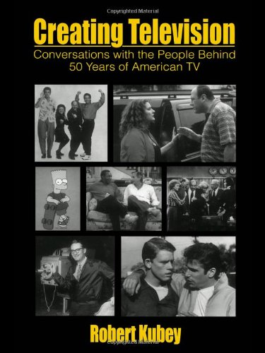 Creating Television: Conversations With the People Behind...