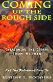 img - for Coming Up The Rough Side - Overcoming the Storms from Within by Rodgers, Eugene L. (2012) Perfect Paperback book / textbook / text book