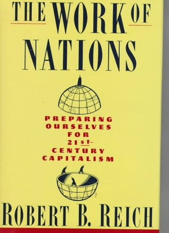 The Work of Nations: Preparing Ourselves for 21st-Century Capitalism