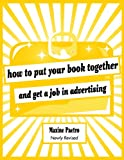 Maxine Paetro How to Put Your Book Together and Get a Job in Advertising