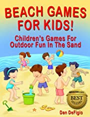 Beach Games For Kids: Children's Games For Outdoor Family Fun In The Sand