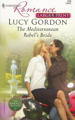 Image for The Mediterranean Rebel's Bride (Harlequin Romance: the Rinucci Brothers)