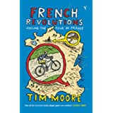 French Revolutions: Cycling the Tour de Franceby Tim Moore