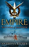 Empire Collection Anthony Riches 4 books set (Arrows of Fury, Wounds of Honour, Fortress of Spears, The Leopard Sword) (Empire Collection)