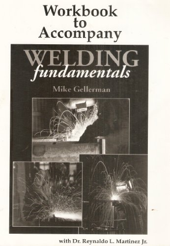 Workbook to Accompany Welding Fundamentals