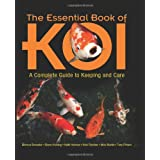 The Essential Book of Koi: A Complete Guide to Keeping and Care ~ Steve Hickling