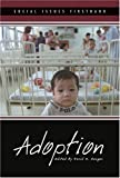 Adoption (Social Issues Firsthand) (0737728817) by Schaefer, Wyatt