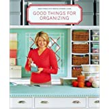 "Good Things for Organizing (Good Things with Martha Stewart Living)von ""Martha Stewart Living..."""