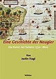 Eine Geschichte der Neugier. Die Kunst des Reisens 1550-1800