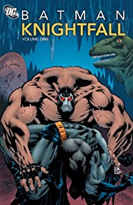 Batman: Knightfall, Vol. 1 by Doug Moench, Chuck Dixon, Alan Grant and Bob Kane