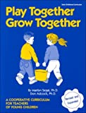 Play Together Grow Together: A Cooperative Curriculum for Teachers of Young Children (1879744031) by Adcock, Don