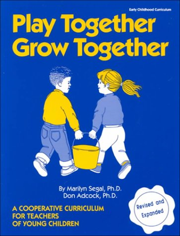 Play Together Grow Together: A Cooperative Curriculum for Teachers of Young Children