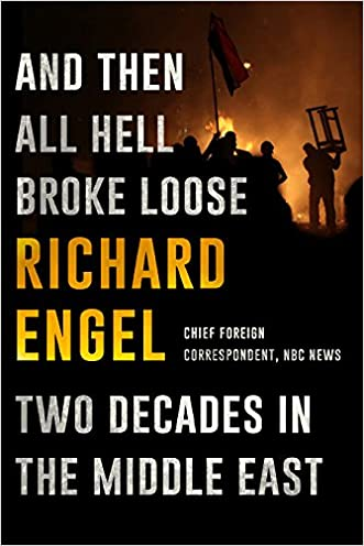 And Then All Hell Broke Loose: Two Decades in the Middle East (Thorndike Press Large Print Popular and Narrative Nonfiction Series) written by Richard Engel