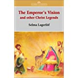 The Emperor's Vision: And Other Christ Legends ~ Selma Lagerl�f