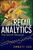 Retail Analytics: The Secret Weapon (Wiley and SAS Business Series)