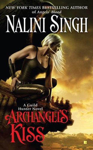 Archangel's Kiss (Guild Hunter, Book 2), Nalini Singh