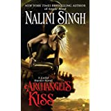 Archangel's Kiss: A Guild Hunter Novel (Berkley Sensation)by Nalini Singh