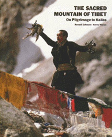 The Sacred Mountain of Tibet:On Pilgrimage to Kailas, by Russell Johnson, Kerry Moran