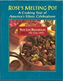 Rose's Melting Pot: A Cooking Tour of America's Ethnic Celebrations (0688122612) by Beranbaum, Rose Levy