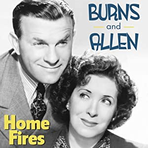 Burns and Allen: Home Fires Radio/TV Program