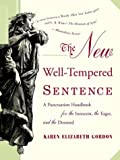 The New Well-Tempered Sentence: A Punctuation Handbook for the Innocent, the Eager, and the Doomed (0618382011) by Gordon, Karen Elizabeth
