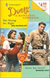 img - for The Wrong Mr. Right / Never Say Never! (Harlequin Duets, No 34) book / textbook / text book