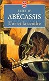 echange, troc E. Abecassis - L'Or et la Cendre