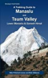 img - for A Trekking Guide to Manaslu and Tsum Valley: Lower Manaslu & Ganesh Himal (Himalayan Travel Guides) book / textbook / text book