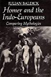img - for Homer and the Indo-Europeans: Comparing Mythologies by Julian Baldick (1994-12-31) book / textbook / text book