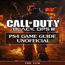 Call of Duty Black Ops 3: Ps4 Game Guide Unofficial Audiobook by The Yuw Narrated by sangita chauhan