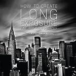How to Create Long Exposure Fine Art...