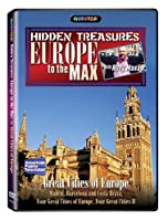 Europe to the Max: Hidden Treasures - Great Cities of Europe