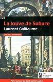 echange, troc Laurent Guillaume - La louve de subure