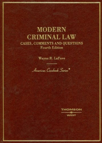 Modern Criminal Law: Cases, Comments And Questions (American Casebooks)