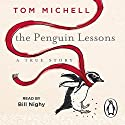 The Penguin Lessons Audiobook by Tom Michell Narrated by Bill Nighy