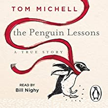 The Penguin Lessons (       UNABRIDGED) by Tom Michell Narrated by Bill Nighy