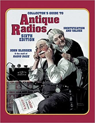 Collector's Guide to Antique Radios: Identification and Values
