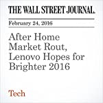 After Home Market Rout, Lenovo Hopes for Brighter 2016 | Jonathan Cheng