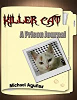 Killer Cat: A Prison Journal