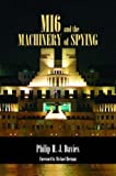 MI6 and the Machinery of Spying (Studies in Intelligence)