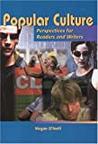 Popular culture :  perspectives for readers and writers /