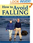 How to Avoid Falling: A Guide for Act...